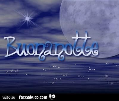 Luna Piena Sul Mare Buonanotte Facciabucocom